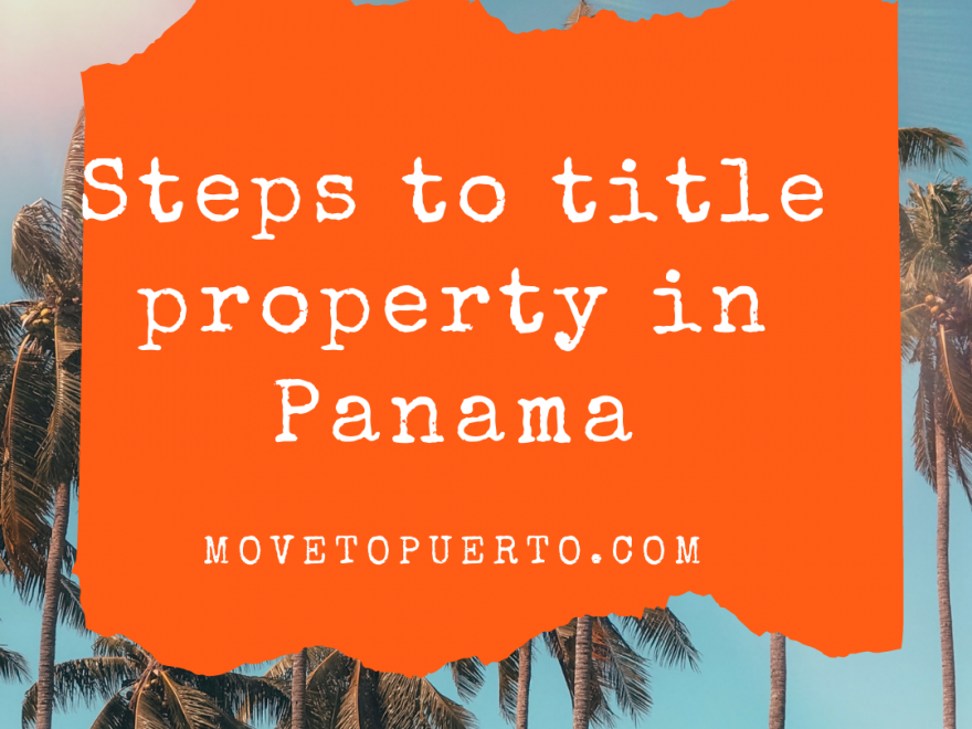 Steps to title property in Panama